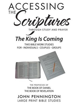 Accessing the Scriptures: The King Is Coming - eBook  -     By: John Pennington