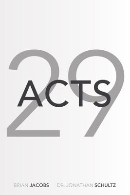 Acts 29 - eBook  -     By: Brian Jacobs, Dr. Jonathan Schultz