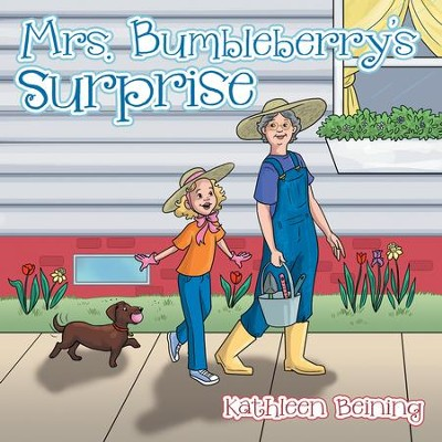 Mrs. Bumbleberry's Surprise - eBook  -     By: Kathleen Beining