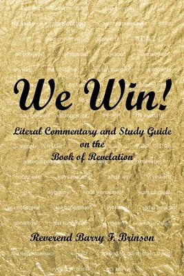 We Win!: Literal Commentary and Study Guide on the Book of Revelation - eBook  -     By: Barry Brinson