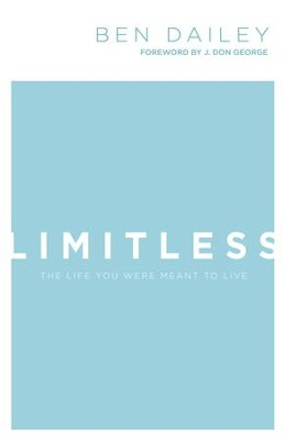 Limitless: The Life You Were Meant to Live - eBook  -     By: Ben Dailey, J. George