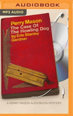 The Case of the Howling Dog - unabridged audio book on MP3-CD  -     Narrated By: Alexander Cendese     By: Erle Stanley Gardner