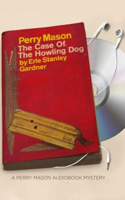 The Case of the Howling Dog - unabridged audio book on CD  -     Narrated By: Alexander Cendese     By: Erle Stanley Gardner