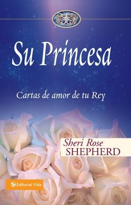 Su Princesa: Cartas de amor de tu Rey - eBook  -     By: Sheri Rose Shepherd