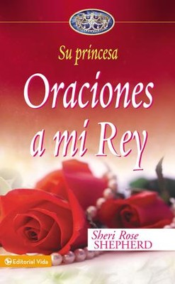 Oraciones a mi Rey - eBook  -     By: Sheri Rose Shepherd
