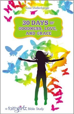 30 Days of Goodness, Love, and Grace: A Faithgirlz Bible Study - eBook  -     By: Zondervan