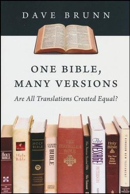 One Bible, Many Versions: Are All Translations Created Equal?  -     By: Dave Brunn
