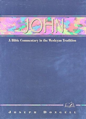 John: A Bible Commentary in the Wesleyan Tradition   -     By: Joseph Dongell