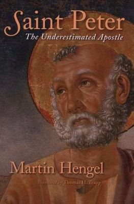 Saint Peter: The Underestimated Apostle  -     By: Martin Hengel