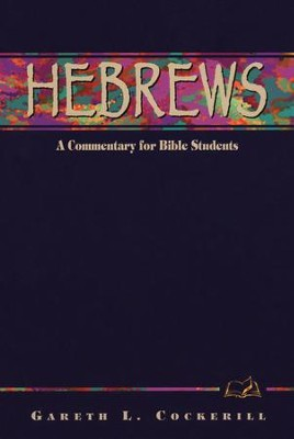 Hebrews: A Bible Commentary in the Wesleyan Tradition   -     By: Gareth Lee Cockerill