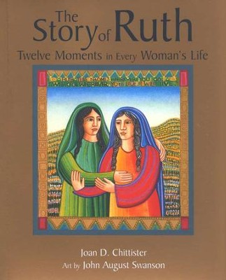 The Story of Ruth: Twelve Moments in Every Woman's Life  -     By: Joan Chittister, John August Swanson