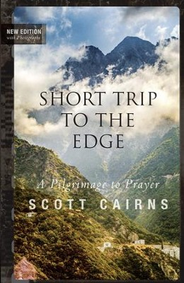 Short Trip to the Edge: A Pilgrimage to Prayer - eBook  -     By: Scott Cairns