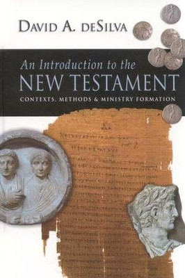 An Introduction to the New Testament: Contexts, Methods and Ministry Formation  -     By: David A. deSilva