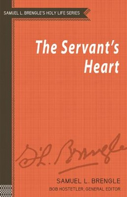 The Servant's Heart - eBook  -     Edited By: Bob Hostetler     By: Samuel L. Brengle