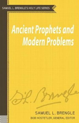 Ancient Prophets and Modern Problems - eBook  -     Edited By: Bob Hostetler     By: Samuel L. Brengle