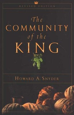 The Community of the King  -     By: Howard A. Snyder