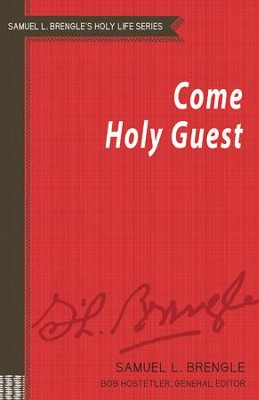 Come Holy Guest - eBook  -     Edited By: Bob Hostetler     By: Samuel L. Brengle
