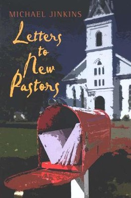 Letters to New Pastors  -     By: Michael Jinkins