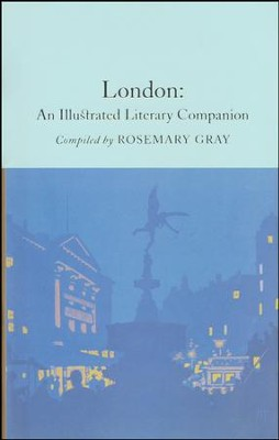 London: An Illustrated Literary Companion  -     By: Rosemary Gray