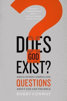 Does God Exist?: And 51 Other Compelling Questions About God and the Bible - eBook  -     By: Bobby Conway