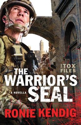 The Warrior's Seal (The Tox Files): A Tox Files Novella - eBook  -     By: Ronie Kendig
