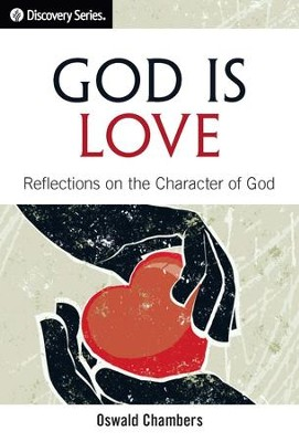 God Is Love: Reflections on the Character of God - eBook  -     By: Oswald Chambers