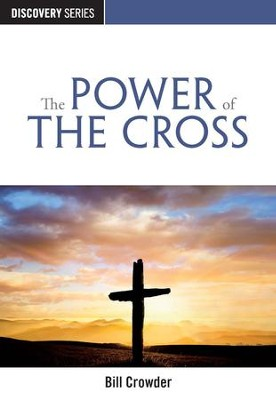 The Power of the Cross - eBook  -     By: Bill Crowder