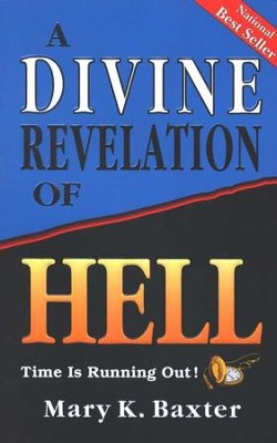 A Divine Revelation of Hell   -     By: Mary K. Baxter