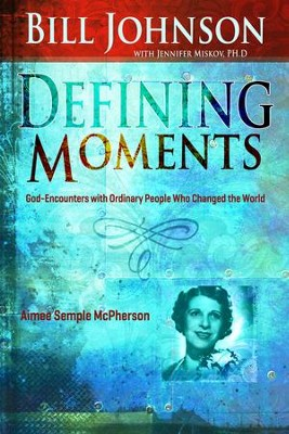 Defining Moments: Aimee Semple McPherson - eBook  -     By: Bill Johnson