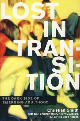 Lost in Transition: The Dark Side of Emerging Adulthood   -     By: Christian Smith, Kari Christofferson, Hilary Davidson, Patricia Snell Herzog