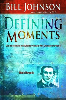 Defining Moments: Rees Howells - eBook  -     By: Bill Johnson