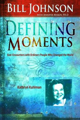 Defining Moments: Kathryn Kuhlman - eBook  -     By: Bill Johnson