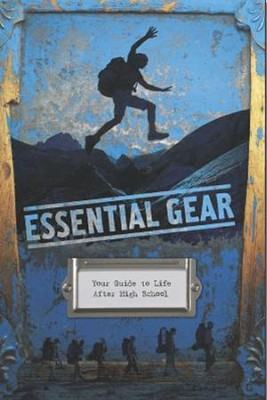 Essential Gear: Your Guide to Life After High School (Handbook)  -     By: Bill Banks, Casey Ross