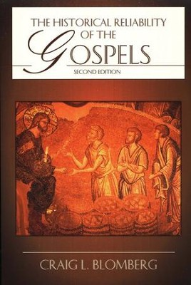 The Historical Reliability of the Gospels, Second Edition  -     By: Craig L. Blomberg
