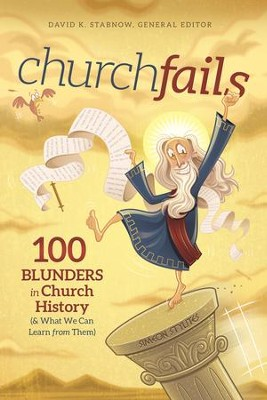 churchfails: 100 Blunders in Church History (& What We Can Learn from Them) - eBook  -     By: David Stabnow