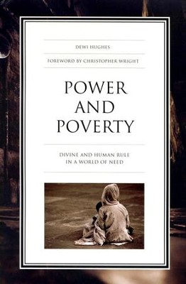 Power and Poverty: Divine and Human Rule in a World of Need  -     By: Dewi Hughes