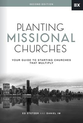 Planting Missional Churches: Your Guide to Starting Churches that Multiply - eBook  -     By: Ed Stetzer, Daniel Im