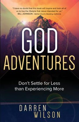 God Adventures: Don't Settle for Less than Experiencing More - eBook  -     By: Darren Wilson