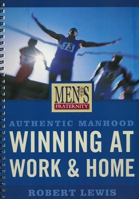 Men's Fraternity: Authentic Manhood - Winning at Work & Home, Member Book  -     By: Robert M. Lewis