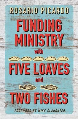 Funding Ministry with Five Loaves and Two Fishes - eBook  -     By: Rosario Picardo