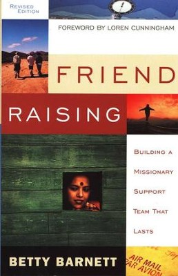Friend Raising: Building a Missionary Support Team That Lasts  -     By: Betty Barnett