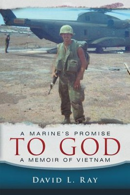 A Marine's Promise to God: A Memoir of Vietnam - eBook  -     By: David L. Ray
