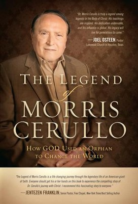 The Legend of Morris Cerullo: How God Used an Orphan to Change the World - eBook  -     By: Morris Cerullo