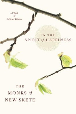 In the Spirit of Happiness - eBook  -     By: The Monks of New Skete