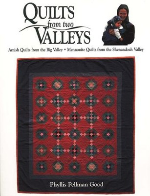 Quilts from Two Valleys  -     By: Phillis Pellman Good
