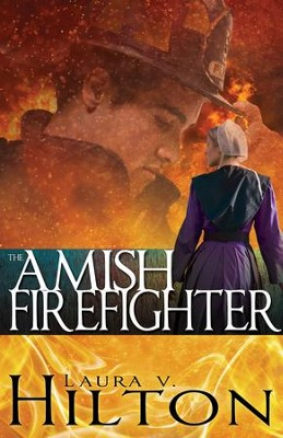 The Amish Firefighter - eBook  -     By: Laura Hilton