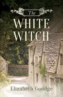 The White Witch - eBook  -     By: Elizabeth Goudge