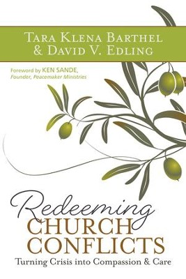 Redeeming Church Conflicts: Turning Crisis into Compassion and Care - eBook  -     By: Tara Klena Barthel, David V. Edling