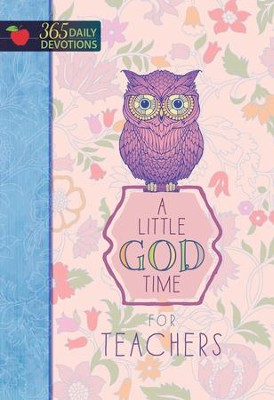 A Little God Time for Teachers: 365 Daily Devotions - eBook  -