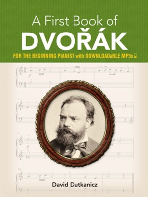 A First Book of Dvorak  -     By: David Dutkanicz